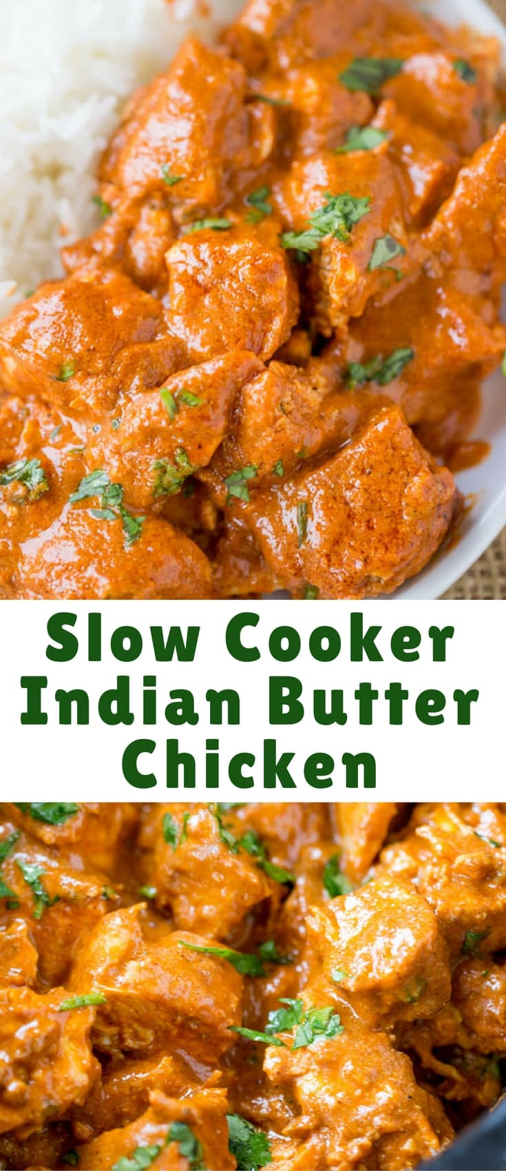 Slow Cooker Indian Butter Chicken made with spices you already have in your cabinet with all the creamy deep flavors you'd expect from a restaurant.