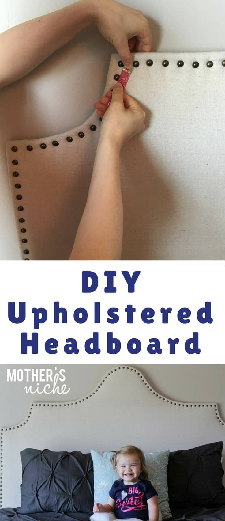 THERE I WAS, ON PINTEREST, PINNING IMAGE AFTER IMAGE OF BEAUTIFUL BEDROOMS. THAT'S WHEN I NOTICED THAT THEY ALL HAD ONE THING IN COMMON– A GORGEOUS UPHOLSTERED HEADBOARD WITH NAIL HEAD TRIM. So, I decided I wanted to make my own to save costs.