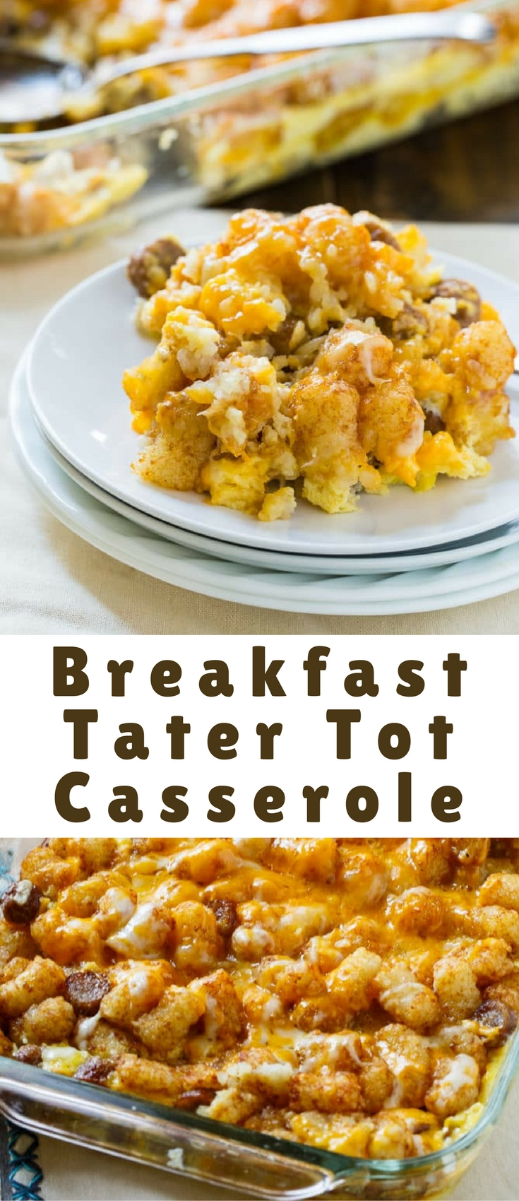 Breakfast Tater Tot Casserole is super easy to throw together for a weekend breakfast. It's full of cheese, sausage, and eggs making it a one dish meal.