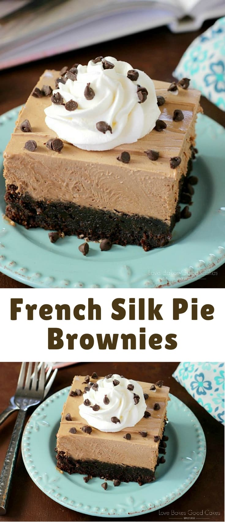 "This French Silk Pie Brownies recipe will become your ""little black dress"" of desserts! You NEED them in your life. Did I mention they're incredibly easy to make, too?!"
