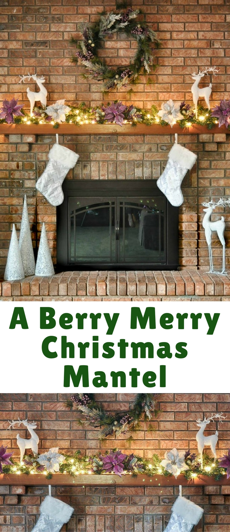 BREAKING AWAY FROM THE TRADITION RED WITH A BERRY MERRY CHRISTMAS MANTEL!